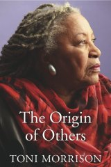 <i>The Origin of Others</i>, by Toni Morrison.