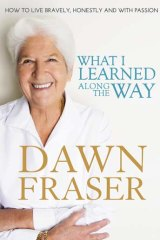 <em>What I Learned Along the Way</em> by Dawn Fraser.