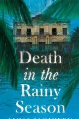 Death in the Rainy Season, by  Anna Jaquiery.