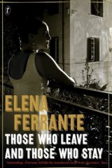 Tale of two women: <i>Those Who Leave and Those Who Stay</i>, by Elena Ferrante.