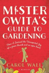 Mister Owita's Guide to Gardening by Carol Wall.