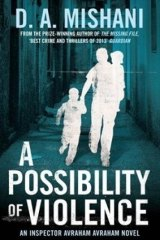 Satisfying: A Possibility of Violence by D. A. Mishani.