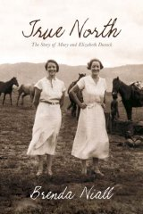<em>True North: The Story of Mary and Elizabeth Durack</em> by Brenda Niall. Text Publishing, $32.95.