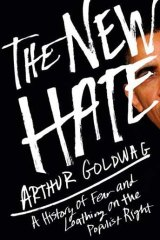 <em>The New Hate</em> by Arthur Goldwagbook. Scribe, $32.95.