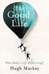Bestseller: The Good Life by Hugh Mackay