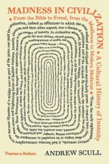 <i>Madness in Civilisation</i>, by Andrew Scull.