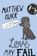 <i>Love May Fail</i>, by Matthew Quick.