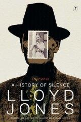 <i>A History of Silence</i>, by Lloyd Jones.
