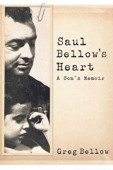 Saul Bellow's Heart by Greg Bellow.