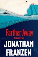 <em>Farther Away</em> by Jonathan Franzen. Fourth Estate, $24.99.