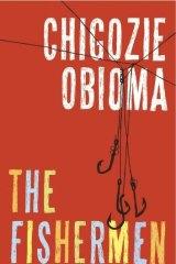<i>The Fishermen</i> by Chigozie Obioma.