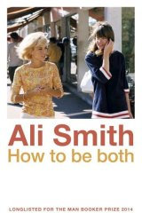 Dazzling dual narrative: <i>How to be Both</i> by Ali Smith.
