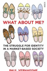 <i>What About Me? The Struggle For Identity in a Market-Based Society</i>, by Paul Verhaeghe.