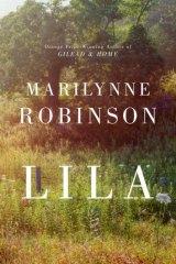 <i>Lila</i>, by Marilynne Robinson