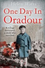 <i>One Day in Oradour</i> by Helen Watts.