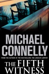 The Fifth Witness, Michael Connelly (Allen & Unwin, $32.99).