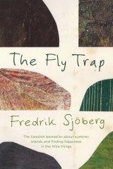 Joyous and sane: <i>The Fly Trap</i> by Fredrik Sjoberg.