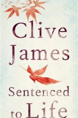 <i>Sentenced to Life</i> by Clive James.
