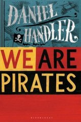 <i>We Are Pirates</i> by Daniel Handler.