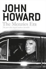 <i>The Menzies Era</i>, by John Howard.