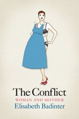 <i>The Conflict: Woman and Mother</i> by Elisabeth Badinter.