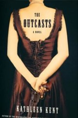 <i>The Outcasts</i>, by Kathleen Kent.