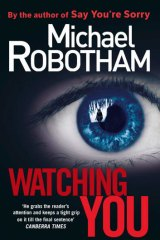 <i>Watching You</i>, by Michael Robotham.