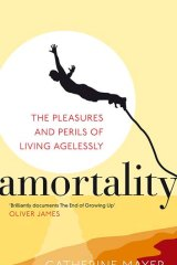 <i>Amortality: The Pleasures and Perils of Living Agelessly</i> by Catherine Mayer (Vermilion, $35).