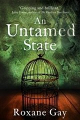 An Untamed State by Roxanne Gay.