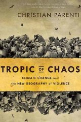 <i>Tropic of Chaos</i>, by Christian Parenti (Nation, $29.95).