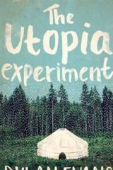 <i>The Utopia Experiment</i>, by Dylan Evans.