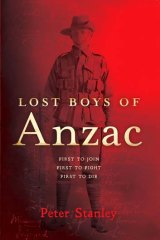 <i>Lost Boys of Anzac</i>, by Peter Stanley.