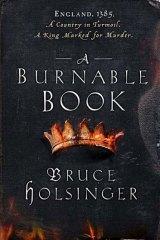 <i>A Burnable Book</i>, by Bruce Holsinger.