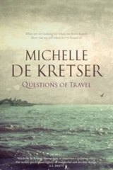 Michelle de Kretser's <em> Questions of Travel</em>.