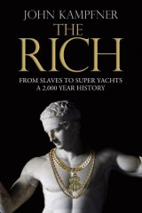 <i>Sharp: The Rich - From Slaves to Super Yachts</i>, by John Kampfner is shrewd, often perceptive, sometimes funny.