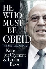 Revealing: <i>He Who Must be Obeid</i> by Kate McClymont & LInton Besser.