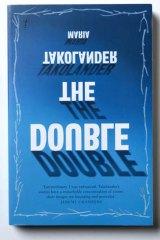 <em>The Double</em> by Maria Takolander.