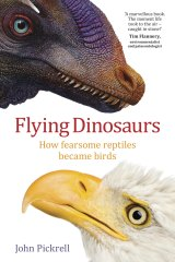 The columnist's book <i>Flying Dinosaurs: How Fearsome Reptiles Became Birds</i>.