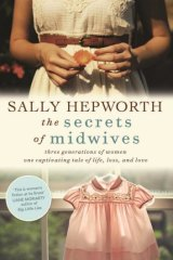 Labour of love: Sally Hepworth's <i>The Secrets of Midwives</i>.