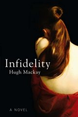 <i>Infidelity</i>, by Hugh Mackay.