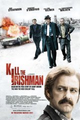 A poster for the film, <i>Kill The Irishman</i>.
