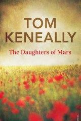 <em>The Daughters of Mars</em> by Tom Keneally. Vintage, $32.95.