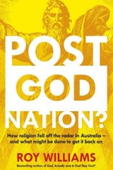 In <i>Post God Nation?</i>, Roy Williams outlines his hopes that the Lucky Country will also become the world's most righteous.