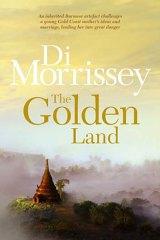 <em>The Golden Land</em> by Di Morrissey. Macmillan, $32.99.