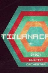 Fiery: Tijuana Cartel's album 24 Bit Guitar Orchestra matches their live show.