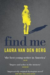 <I>Find Me</i>, by Laura van den Berg.