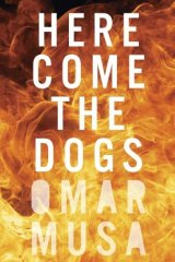 Here Come the Dogs, by Omar Musa.