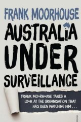 The new normal: <i>Australia Under Surveillance</i>, by Frank Moorhouse.