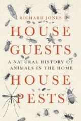 <i>House Guests, House Pests</i>, by Richard Jones