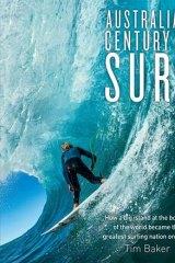 <i>Australia's Century of Surf</i>, by Tim Baker